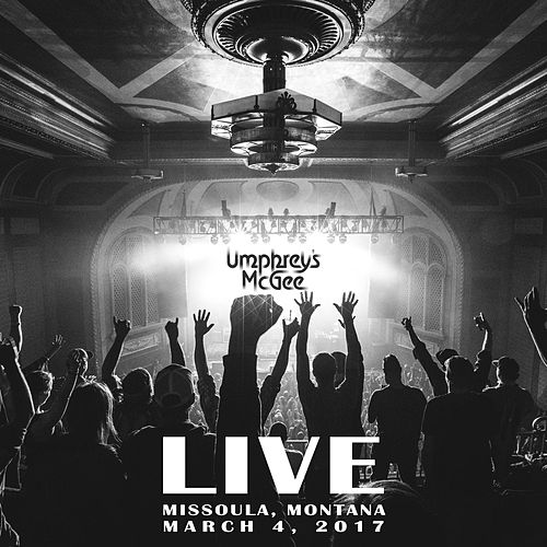 Play & Download Live from Missoula, MT (3.4.17) by Umphrey's McGee | Napster