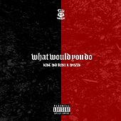 What Would You Do (feat. Amazin) de KING