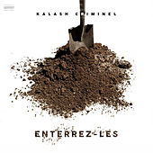 Enterrez-les de Kalash Criminel