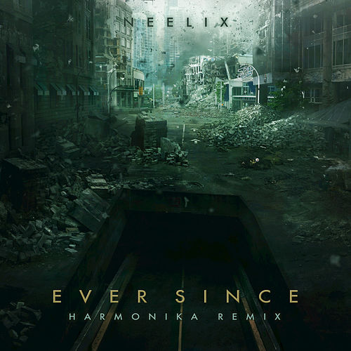 Ever Since by Neelix