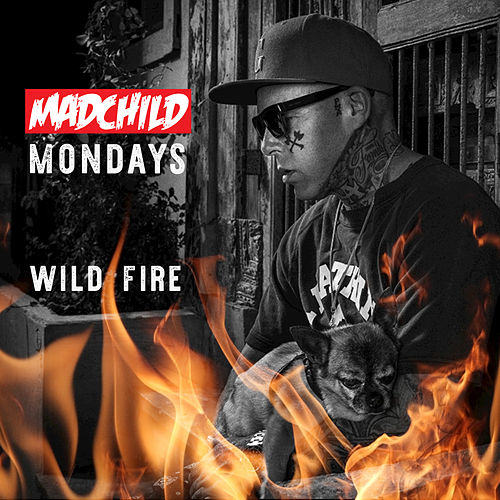 Play & Download Wild Fire by Madchild | Napster