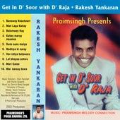 Get in D'Soor with D'Raja by Rakesh Yankaran