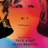 Rock N Roll Consciousness by Thurston Moore