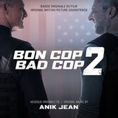 Bon Cop Bad Cop 2 (Original Motion Picture Soundtrack) by Various Artists