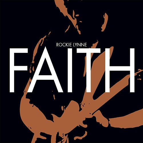 Faith by Rockie Lynne