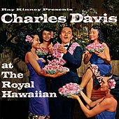Ray Kinney Presents Charles K. L. Davis at the Royal Hawaiian by Charles K. L. Davis