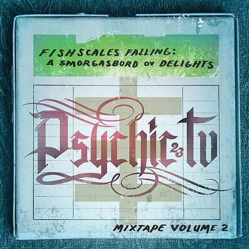 Fishscales Falling: A Smogasbord Ov Delights - Mixtape Volume 2 by Psychic TV