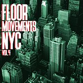 Floor Movements NYC, Vol. 4 by Various Artists
