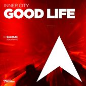 Play & Download Good Life (Ejeca Remix) by Inner City | Napster