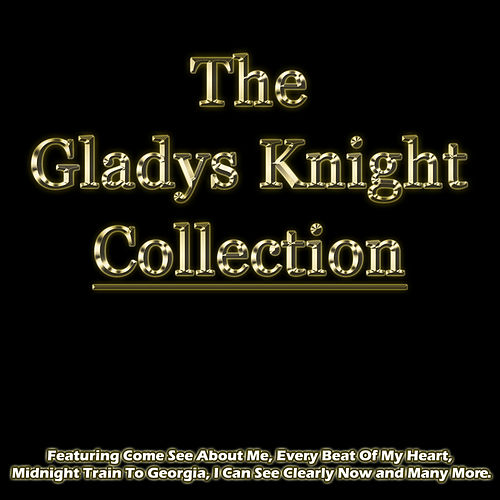 Play & Download The Gladys Knight Collection by Gladys Knight | Napster