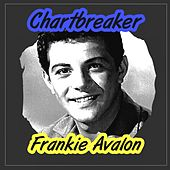 Chartbreaker by Frankie Avalon