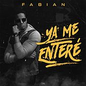 Ya Me Enteré by Fabian