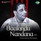 Baalondu Nandana - Remembering Ghantasala by Ghantasala