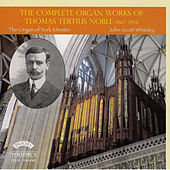 Noble: The Complete Organ Works, Vol. 3 (Final Volume) by John Scott Whiteley
