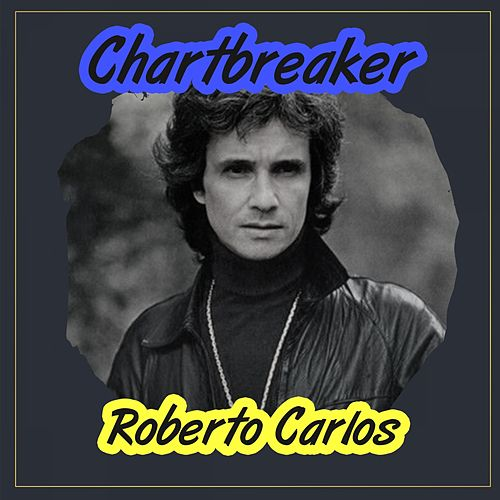 Chartbreaker di Roberto Carlos