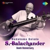 Mokshamu Galada - S. Balachander by S. Balachander
