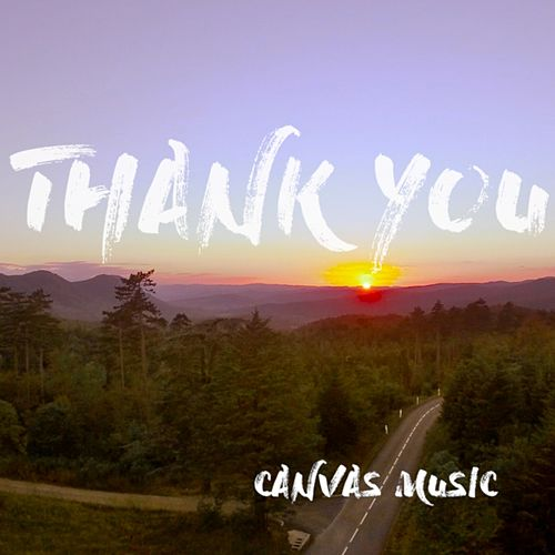 Play & Download Thank You by Canvas Music | Napster
