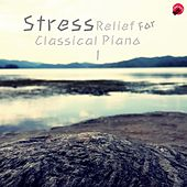 Play & Download STRESS Relief For Classical Piano 1 by Classic Collection | Napster