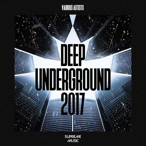 Deep Underground 2017 by Various
