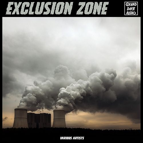 Exclusion Zone by Various