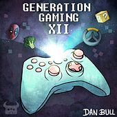 Generation Gaming XII by Dan Bull