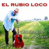 Vagabundo / Por el Mundo by El Rubio Loco