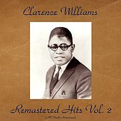 Remastered Hits Vol. 2 (All Tracks Remastered) by Clarence Williams