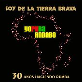 Soy De La Tierra Brava by Yoruba Andabo