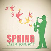 Spring Jazz & Soul 2017 by Various Artists