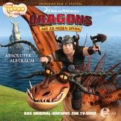 Folge 26: Absoluter Albtraum (Das Original-Hörspiel zur TV-Serie) von Dragons - Auf zu neuen Ufern