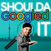Shoulda Googled It by Epiclloyd
