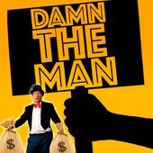 Damn the Man by Epiclloyd