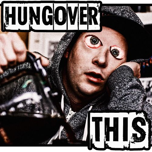 Play & Download Hungover This by Epiclloyd | Napster