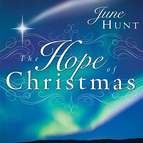The Hope of Christmas by June Hunt