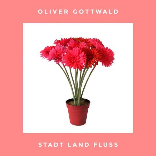 Stadt Land Fluss by Oliver Gottwald