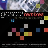 Gospel Remixes: 9 Favorite Gospel Hits by Various Artists