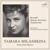 Borodin, Rimsky-Korsakov, Tchaikovsky: Arias from Operas by Tamara Milashkina