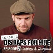 Dis Raps for Hire, Season 2 Episode 7: Katrina & Cheyenne by Epiclloyd