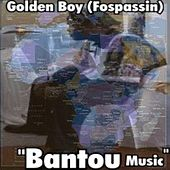 Play & Download Bantou Music by Golden Boy (Fospassin) | Napster