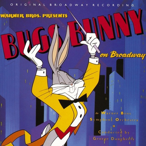 Bugs Bunny On Broadway by Carl Stalling