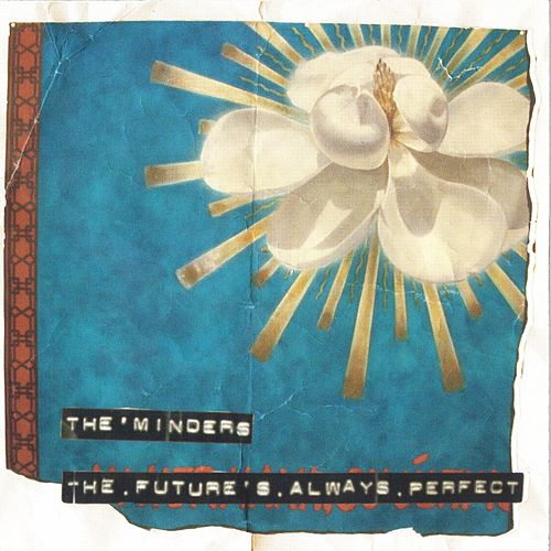 Play & Download The Future Is Always Perfect by Minders | Napster