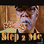 Play & Download Step 2 Me by Sticky | Napster