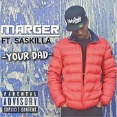 Your Dad (feat. Saskilla) by Marger