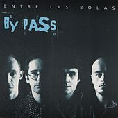 Entre las Bolas by By Pass