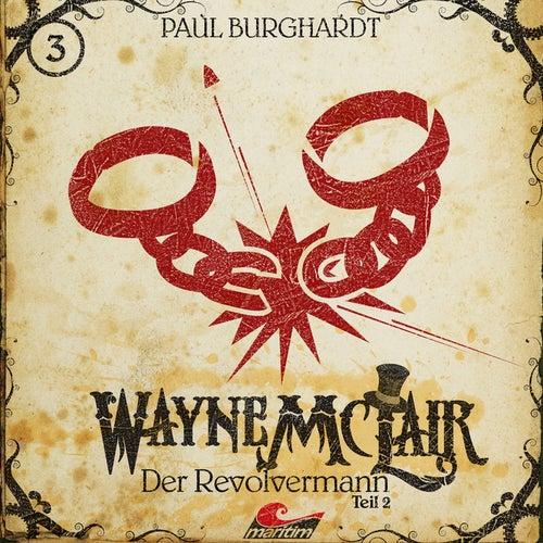 Folge 3: Der Revolvermann, Pt. 2 von Wayne McLair