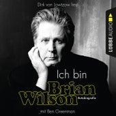 Ich bin Brian Wilson (Ungekürzt) von Brian Wilson