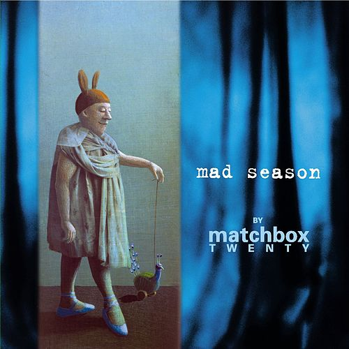 Play & Download Mad Season by Matchbox Twenty | Napster