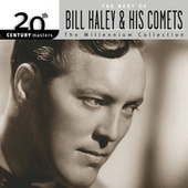Play & Download 20th Century Masters: The Millennium Collection by Bill Haley & the Comets | Napster