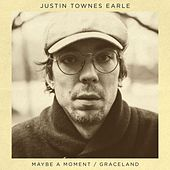 Maybe A Moment / Graceland by Justin Townes Earle