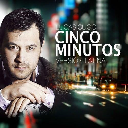 Cinco Minutos (Versión Latina) de Lucas Sugo